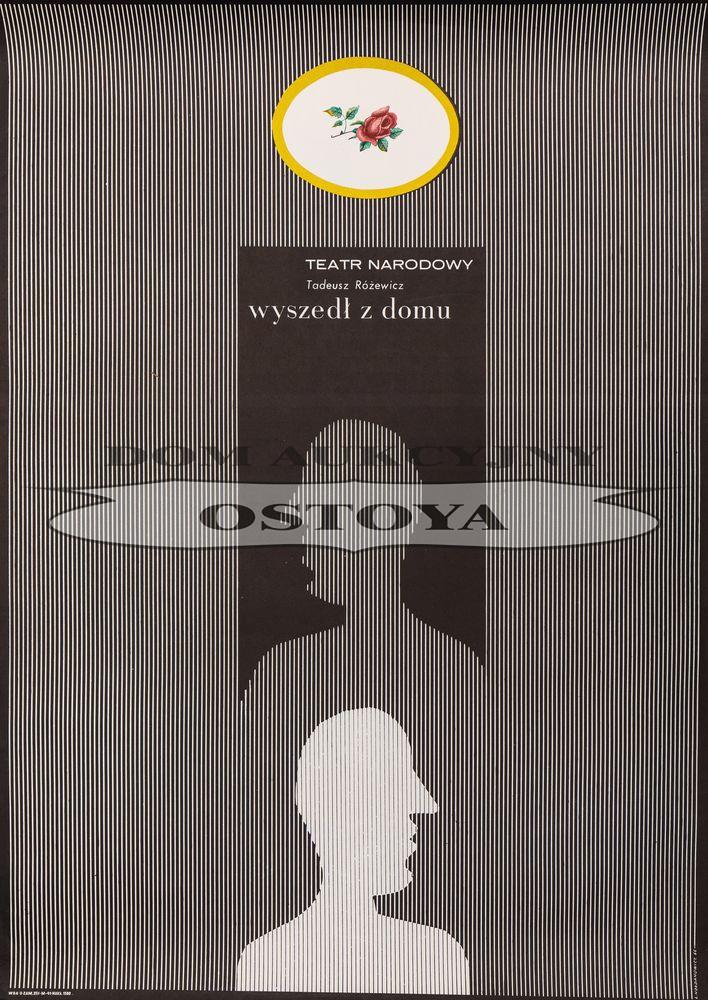 Plakat do sztuki, TADEUSZ RÓŻEWICZ, WYSZEDŁ Z DOMU, 1966