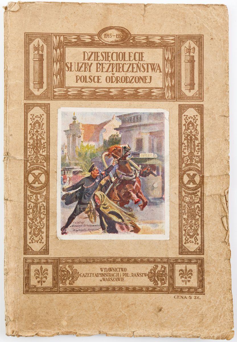 DZIESIĘCIOLECIE SŁUŻBY BEZPIECZEŃSTWA W POLSCE ODRODZONEJ, 1915 -1925