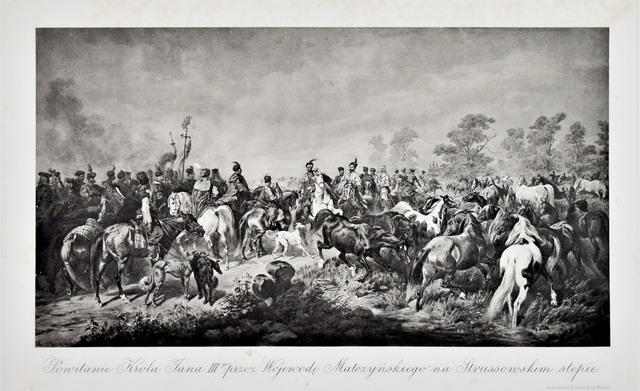 Powitanie Króla Jana III-go przez Wojewodę Matczyńskiego na Strussowskim stepie
