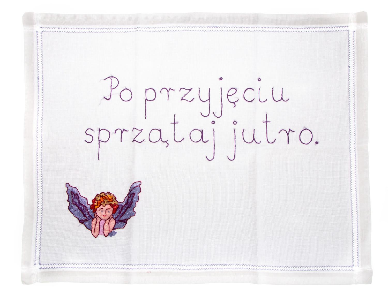 """""""Po przyjęciu sprzątaj jutro"""" - makatka, 2006"""